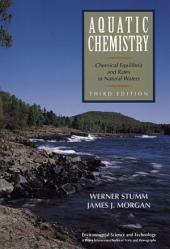 Aquatic Chemistry: Chemical Equilibria and Rates in Natural Waters, Edition 3