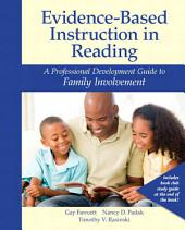 Evidence-Based Instruction in Reading: A Professional Development Guide to Family Involvement