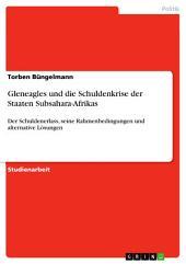 Gleneagles und die Schuldenkrise der Staaten Subsahara-Afrikas: Der Schuldenerlass, seine Rahmenbedingungen und alternative Lösungen