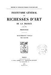 Inventaire général des richesses d'art de la France ...: Volume4,Partie5;Volume5