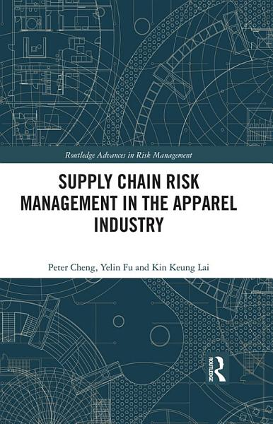 Supply Chain Risk Management in the Apparel Industry PDF