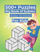 500  Puzzles Big Book of Sudoku Easy To Hard For Kids PDF