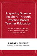 Preparing Science Teachers Through Practice Based Teacher Education PDF