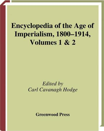 Encyclopedia of Age of Imperialism 1800 1914 PDF