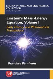 Einstein's Mass-Energy Equation: Volume 1