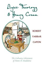 Light Theology and Heavy Cream: The Culinary Adventures of Pietro and Madeline