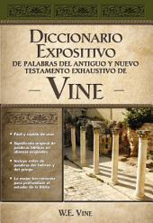 Diccionario expositivo de palabras del Antiguo y Nuevo Testamento exhaustivo de Vine