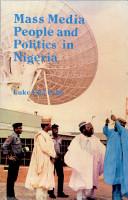 Mass Media  People  and Politics in Nigeria PDF
