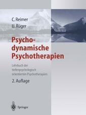 Psychodynamische Psychotherapien: Lehrbuch der tiefenpsychologisch fundierten Psychotherapieverfahren, Ausgabe 2