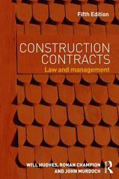 Construction Contracts: Law and Management, Edition 5