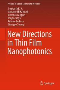 New Directions in Thin Film Nanophotonics