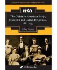 The Guitar in American Banjo  Mandolin and Guitar Periodicals  1882 1933 PDF