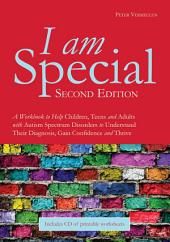 I am Special: A Workbook to Help Children, Teens and Adults with Autism Spectrum Disorders to Understand Their Diagnosis, Gain Confidence and Thrive, Edition 2