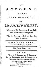 An Account of the Life and Death of Philip Henry ...