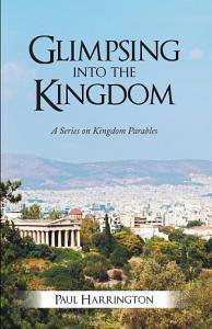 Glimpsing Into the Kingdom Book