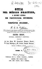 Guía del médico práctico: o resumen general de patología interna y de terapéutica aplicadas, Volumen 5