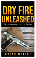 Dry Fire Unleashed
