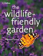 The Wildlife-friendly Garden