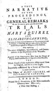 A true narrative of the proceedings, with general remarks on the evidence given upon the memorable trials of Mary Squires, and Elizabeth Canning