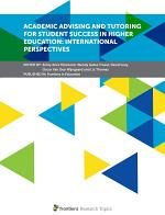 Academic Advising and Tutoring for Student Success in Higher Education: International Perspectives
