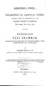 Kāchchāyano's Pāli Grammar: Translated and Arranged on European Models, with Chrestomathy and Vocabulary