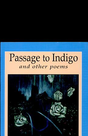 Passage to Indigo and Other Poems PDF