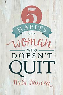 5 Habits of a Woman Who Doesn t Quit Book