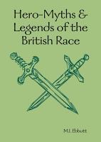 Hero Myths   Legends of the British Race PDF