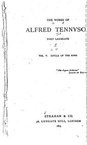 The Works of Alfred Tennyson ...: Idylls of the king