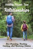 Healthy Parent-Teen Relationships