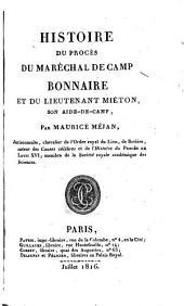 Histoire du procès du maréchal de camp Bonnaire: et du lieutenant Miéton, son aide-de-camp