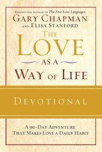 The Love as a Way of Life Devotional Book