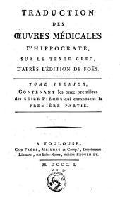 Traduction des oeuvres médicales d'Hippocrate sur le texte grec, d'après l'édition de Foës: Volume1
