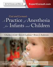 A Practice of Anesthesia for Infants and Children: Expert Consult: Online and Print, Edition 5