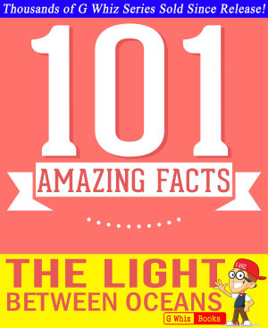 The Light Between Oceans   101 Amazing Facts You Didn t Know PDF