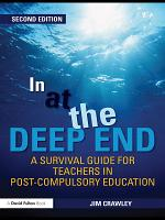 In at the Deep End: A Survival Guide for Teachers in Post-Compulsory Education