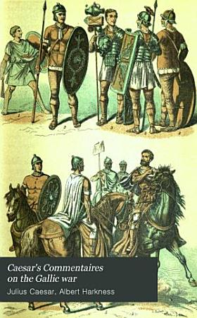 Caesar s Commentaires on the Gallic War PDF