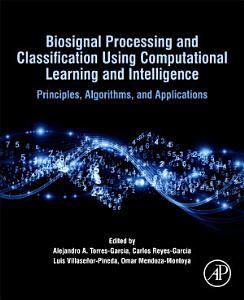 Biosignal Processing and Classification Using Computational Learning and Intelligence