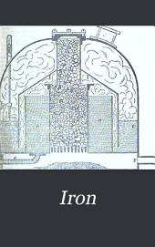 Iron: An Illustrated Weekly Journal for Iron and Steel Manufacturers, Metallurgists, Mine Proprietors, Engineers, Shipbuilders, Scientists, Capitalists ..., Volume 46