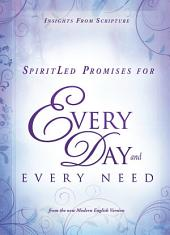SpiritLed Promises for Every Day and Every Need: Insights from Scripture from the New Modern English Version