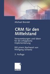 CRM für den Mittelstand: Voraussetzungen und Ideen für die erfolgreiche Implementierung, Ausgabe 2
