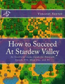 How to Succeed at Stardew Valley