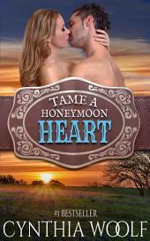 Tame a Honeymoon Heart