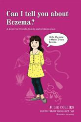 Can I Tell You About Eczema  Book PDF