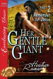 Her Gentle Giant, Part 2: Remember to Dance [Divine Creek Ranch 2]