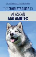 The Complete Guide to Alaskan Malamutes PDF