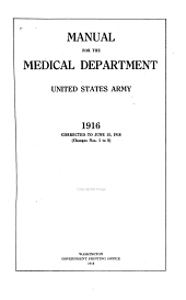 Manual for the Medical Department, United States Army, 1916: Corr. to June 15, 1918 (changes Nos. 1 to 8).