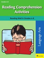 Reading Comprehension Activities: Reading Well in Grades 6-8