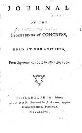 Journal of the Proceedings of Congress, Held at Philadelphia, from September 5, 1775, to April 30, 1776