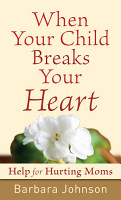When Your Child Breaks Your Heart PDF